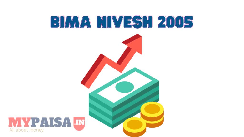 Bima Nivesh 2005